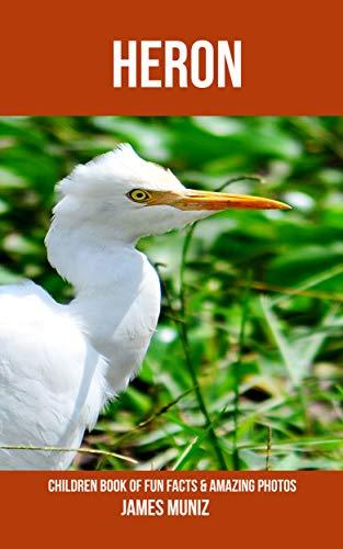 Descarga gratuita Heron: Children Book of Fun Facts & Amazing Photos PDF