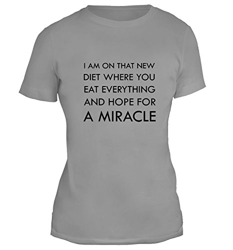 Mesdames T-Shirt avec I am on that new diet where you eat everything and hope for a miracle Funny Slogan Phrase imprimé. Gris
