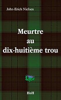 MEURTRE AU DIX-HUITIEME TROU (Les enquêtes de l'inspecteur Sweeney t. 1) par [NIELSEN, John-Erich]