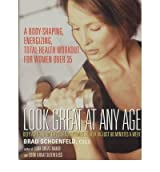 Look Great at Any Age: Defy Aging, Slim Down and Optimise Health in Just 60 Minutes a Week (Paperback) - Common