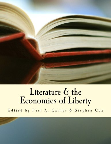 Literature & the Economics of Liberty (Large Print Edition): Spontaneous Order in Culture