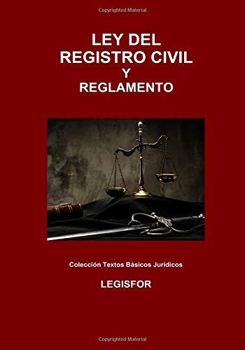 Ley del Registro Civil y Reglamento: 3.ª edición (septiembre 2018). Colección Textos Básicos Jurídicos por Legisfor