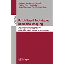 Patch-Based Techniques in Medical Imaging: Third International Workshop, Patch-MI 2017, Held in Conjunction with MICCAI 2017, Quebec City, QC, Canada, September 14, 2017, Proceedings