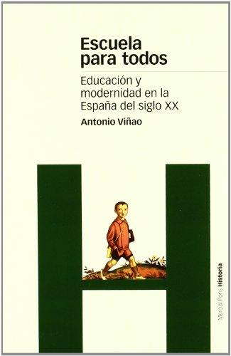 ESCUELA PARA TODOS: Educación y modernidad en la España del iglo XX (Estudios)