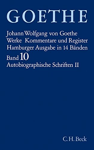 Goethe. Werke: Werke, 14 Bde. (Hamburger Ausg.), Bd.10, Autobiographische Schriften