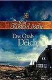 Das Grab im Deich: Roman (Die-Sönke-Hansen-Reihe, Band 3) - Kari Köster-Lösche