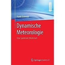 Dynamische Meteorologie: Eine spektrale Werkstatt