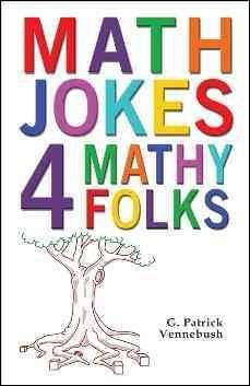 (Math Jokes 4 Mathy Folks) By Vennebush, G. Patrick (Author) Paperback on (08 , 2010)