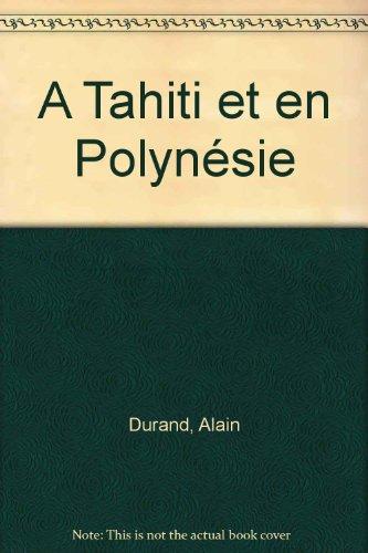 A Tahiti et en Polynésie