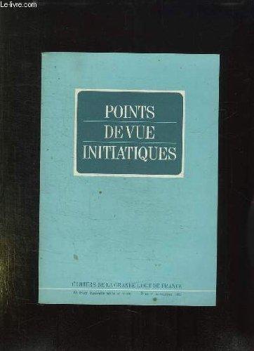 POINT DE VUE INITIATIQUES. CAHIERS DE LA GRANDE LOGE DE FRANCE N° 31 - 32 NOUVELLE SERIE N° 11 - 12. SOMMAIRE: UNIVERSALITE ET LIBERTE DE CONSCIENCE, DIEU ET LA GRAVITATION, LES CONSTITUTIONS D ANDERSON... par COLLECTIF.