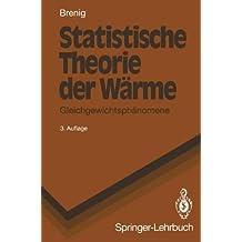 Statistische Theorie der Wärme: Gleichgewichtsphänomene (Springer-Lehrbuch)