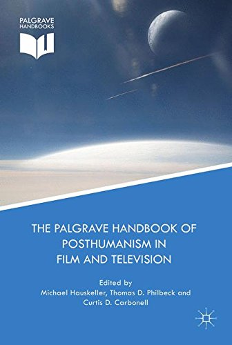 The Palgrave Handbook of Posthumanism in Film and Television (Palgrave Handbooks)