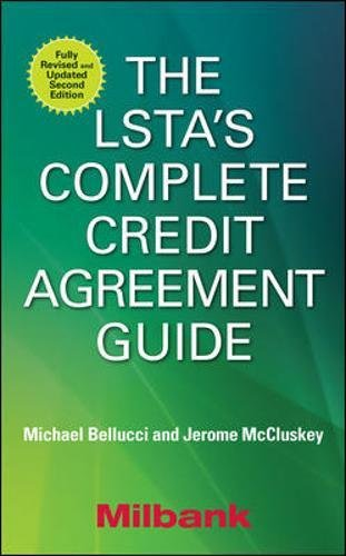 The LSTA's Complete Credit Agreement Guide, Second Edition por Michael Bellucci