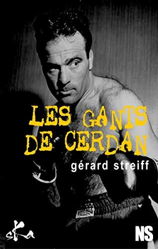 Les gants de Cerdan (Noire Sœur) par Gérard Streiff