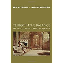 Terror in the Balance: Security, Liberty, and the Courts by Eric A. Posner (2007-01-04)