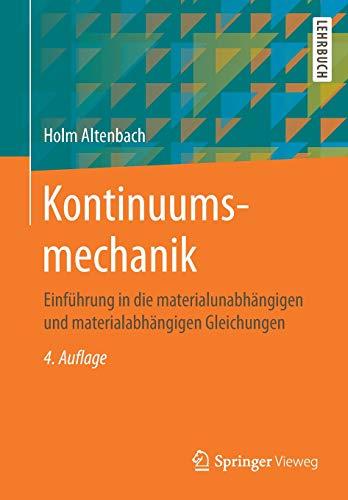 Kontinuumsmechanik: Einführung in die materialunabhängigen und materialabhängigen Gleichungen