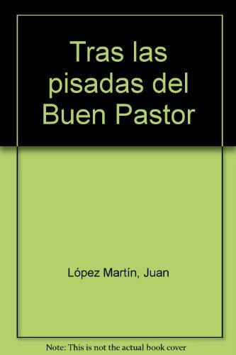 Tras las pisadas del Buen Pastor (POPULAR) por Juan López Martín
