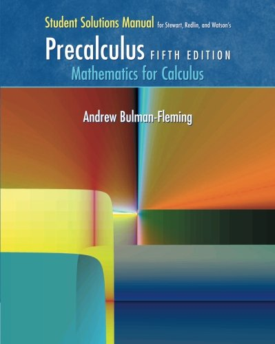 Student Solutions Manual for Stewart/Redlin/Watson's Precalculus: Mathematics for Calculus, 5th