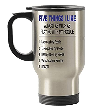 Cinq choses I Like About My caniche Voyage en acier inoxydable isotherme gobelets Mug