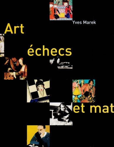 Art, échecs et mat par Yves Marek