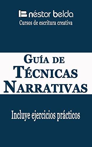 Escritura creativa: Guía de técnicas narrativas: Escritura Creativa por Néstor Belda