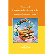 Lehrbuch des Ayurveda - Band 1- E-Book: Die Grundprinzipien - Band 1 (German Edition)