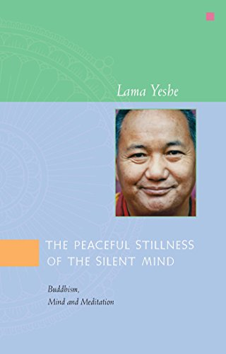 The Peaceful Stillness of the Silent Mind: Buddhism, Mind and Meditation (English Edition) por Lama Yeshe