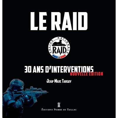 LE RAID - 30 ANS D'INTERVENTION