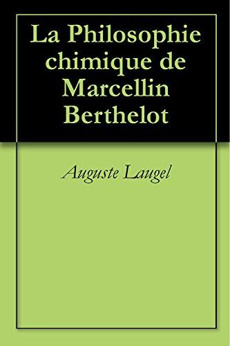 La Philosophie chimique de Marcellin Berthelot