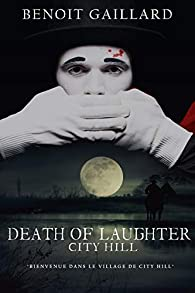 Death Of Laughter: City Hill par Gaillard