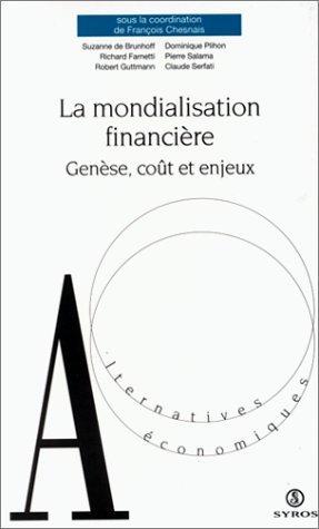 LA MONDIALISATION FINANCIERE. Genèse, coût et enjeux