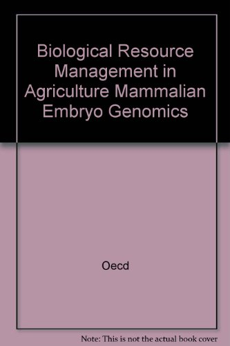 Biological Resource Management in Agriculture Mammalian Embryo Genomics por Oecd
