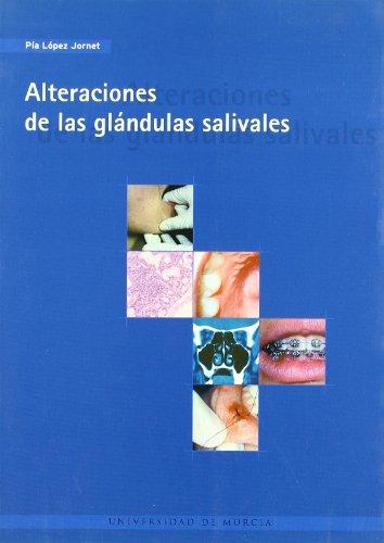 Alteraciones de las Glandulas Salivales por María Pia Lopez Jornet