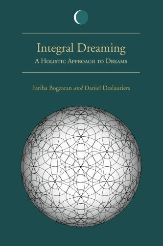 Integral Dreaming: A Holistic Approach to Dreams (SUNY series in Dream Studies)