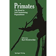 Primates: The Road to Self-Sustaining Populations (Proceedings in Life Sciences)
