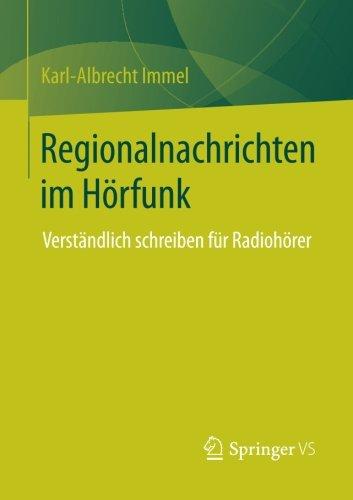 Regionalnachrichten im Hörfunk: Verständlich Schreiben für Radiohörer (German Edition)