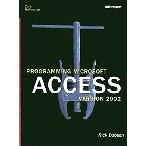Programming Microsoft Access Version 2002 (Core Reference) (Pro Developers) by Rick Dobson (2001-01-01)