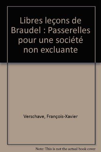 Libres leçons de Braudel : Passerelles pour une société non excluante par François-Xavier Verschave