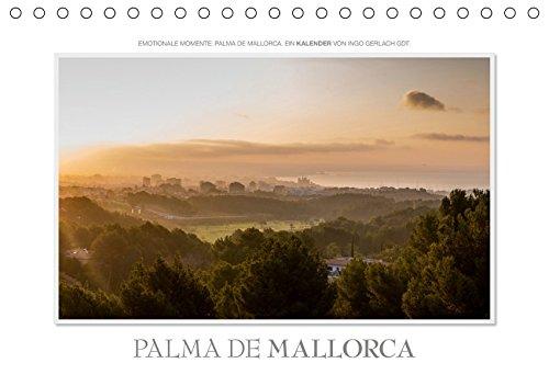 Emotionale Momente: Palma de Mallorca (Tischkalender 2019 DIN A5 quer): Mallorca neu fotografiert und neu gesehen. (Monatskalender, 14 Seiten ) (CALVENDO Orte)