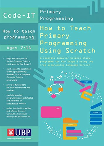 Code It How To Teach Programming Using Scratch: Teacher's Handbook (Code-IT Primary Programming) A complete KS2 Computer Science study programme