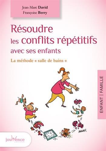 Résoudre les conflits répétitifs avec ses enfants : La méthode