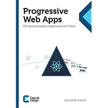 Progressive Web Apps: Construa aplicações progressivas ...