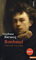 Rimbaud : Celui-là qui créera Dieu