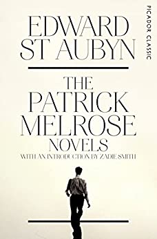 The Patrick Melrose Novels: Picador Classic by [St Aubyn, Edward]