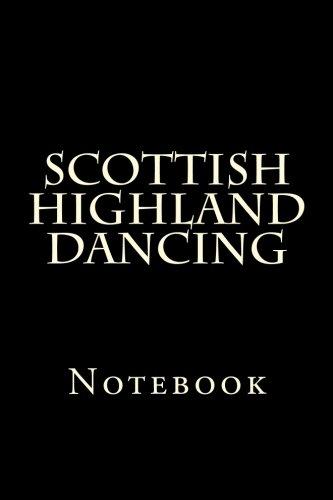 Scottish Highland Dancing: Notebook por Wild Pages Press