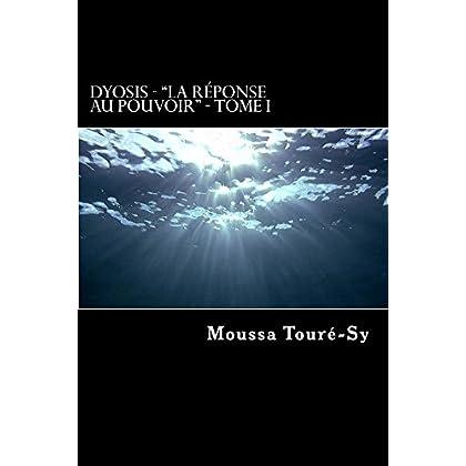 DYOSIS, Tome 1: La réponse au pouvoir