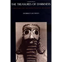 The Treasures of Darkness – A History of Mesopotamian Religion