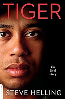 Tiger: The Real Story by [Helling, Steve]