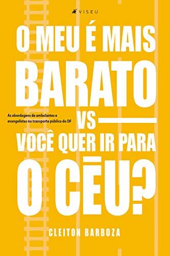 O meu é mais barato vs Você quer ir para o céu? (Portuguese ...