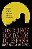 Los reinos olvidados de España / The Forgotten Kindoms Of Spain